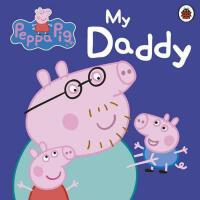 Peppa Pig: My Daddy 英文原版 粉红猪小妹:我爸爸