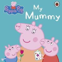 Peppa Pig: My Mummy 英文原版 粉红猪小妹:我妈妈