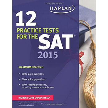 KAPLAN 12 PRACTICE TESTS FOR THE SAT 2015 开普兰2015年新版SAT练习册 12套习题