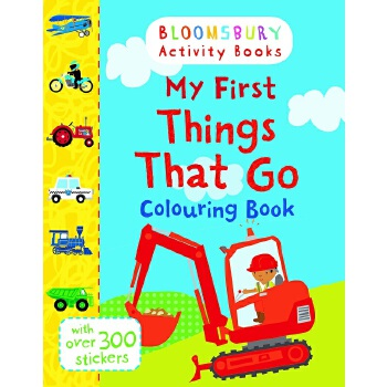 Bloomsbury Activity Books: My First Things That Go Colouring Book