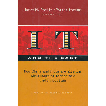 IT and the East: How China and India Are Altering the Future of Technology and Innovation (Gartner) IT在东方
