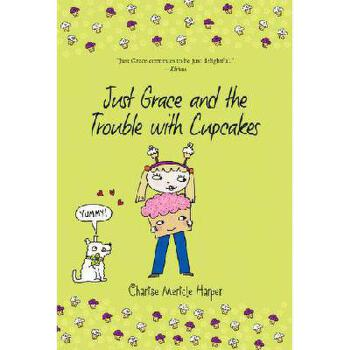 【预订】Just Grace and the Trouble with Cupcakes 9780544339101