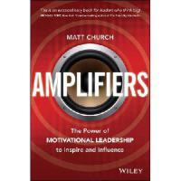 【预订】Amplifiers: The Power of Motivational Leadership to Inspire and Influence